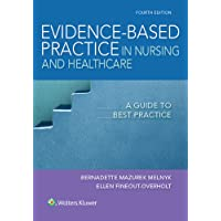 Evidence-Based Practice in Nursing & Healthcare: A Guide to Best Practice