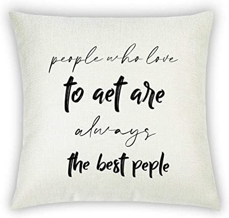 Amazon Com People Who Love To Aet Are Always The Best People Throw Pillow Case Cushion Cover Inspirational Quotes Quote Saying Words Pillow Cover For Sofa Couch Linen Decorative Pillowcase Gift Rustc Farmhouse Home