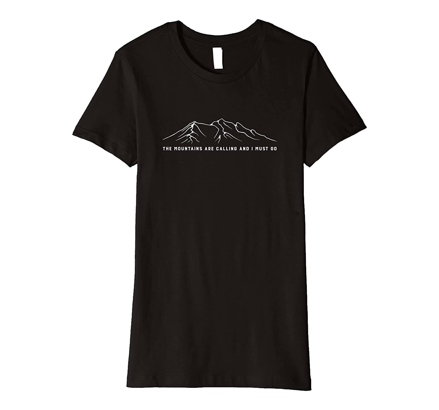 """The mountains are calling and I must go"" Shirt"