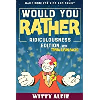 Would You Rather Game Book: For Kids Ages 6-12 - Ridiculousness Edition - Funny & Hilarious Questions for Children…
