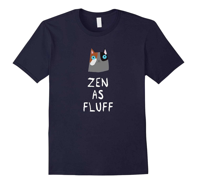Zen As Fluff - Funny Cat Shirt-TH