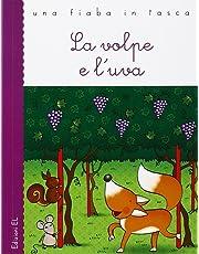La volpe e l'uva. Ediz. illustrata