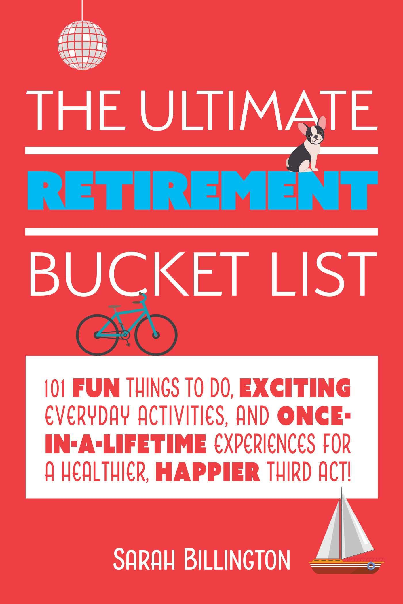 The Ultimate Retirement Bucket List 20 Fun Things to Do ...