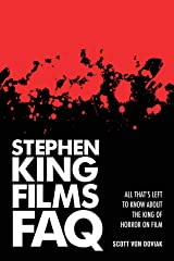 Stephen King Films FAQ: All That's Left to Know About the King of Horror on Film Paperback