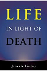 Life in Light of Death Kindle Edition