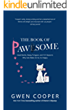 The Book of PAWSOME: Head Bonks, Raspy Tongues, and 101 Reasons Why Cats Make Us So, So Happy (The PAWSOME Series 1)