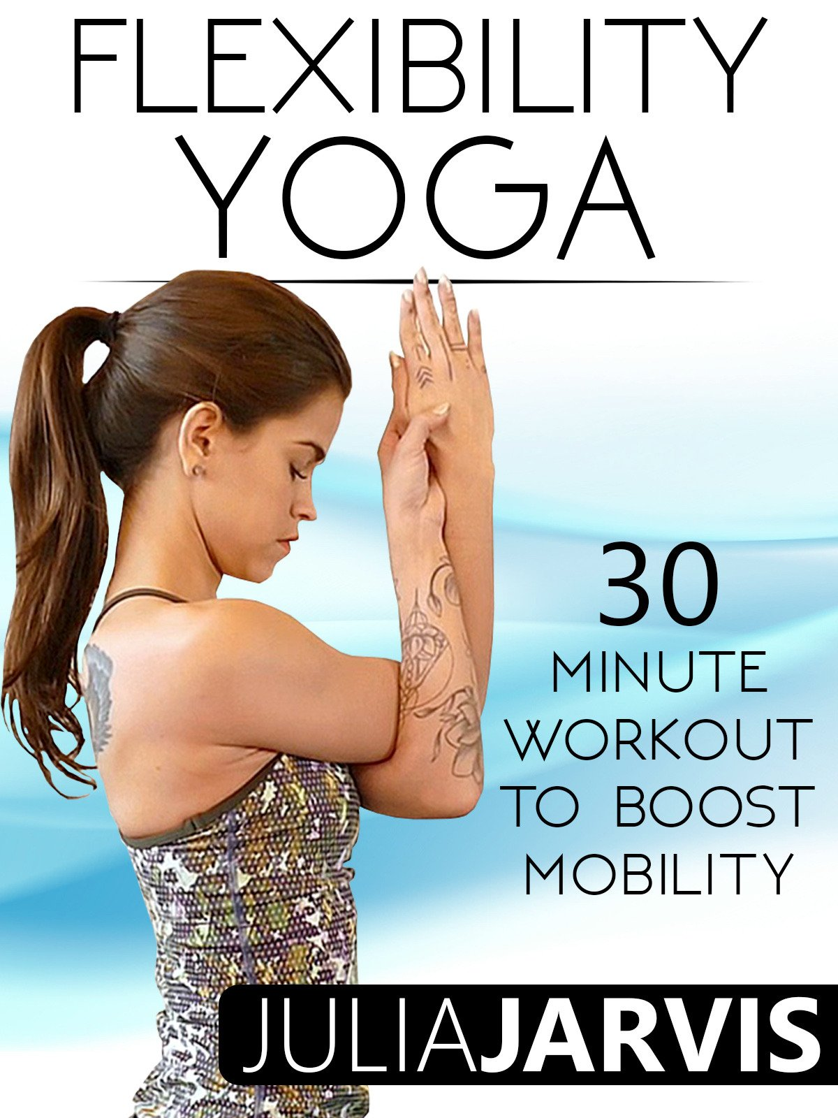 Amazon com: Flexibility Yoga 30 Minute Workout To Boost Mobility