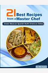21 Best Recipes from a Master Chef Kindle Edition