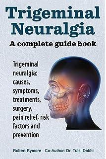 Striking Back The Trigeminal Neuralgia And Face Pain Handbook Download