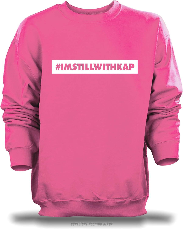 PUSHING BLACK #IMSTILLWITHKAP I Support Colin Kaepernick Unisex Sweatshirt