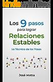 Los 9 pasos para lograr Relaciones Estables: La Técnica de los Vasos