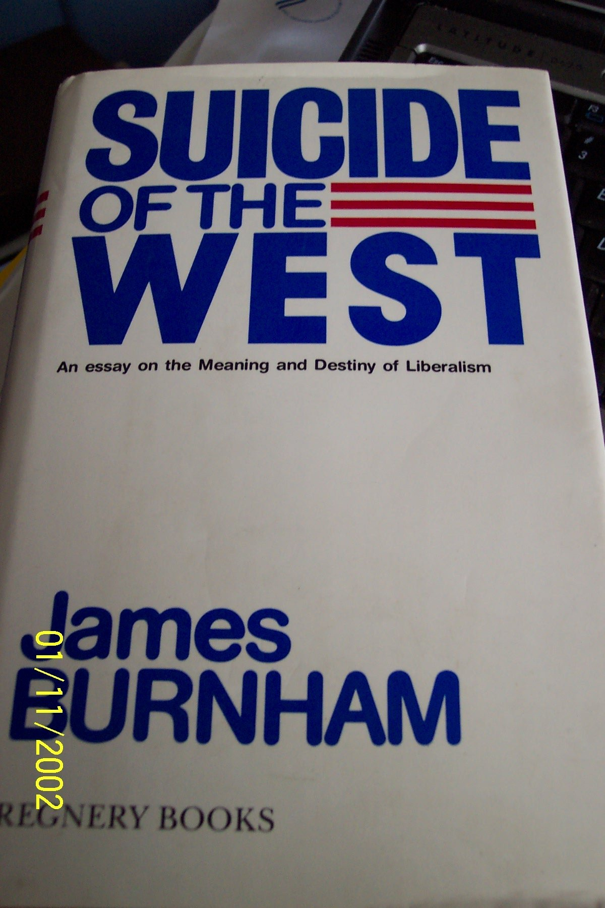 Suicide of the West: An Essay on the Meaning and Destiny of Liberalism: Amazon.es: James Burnham: Libros