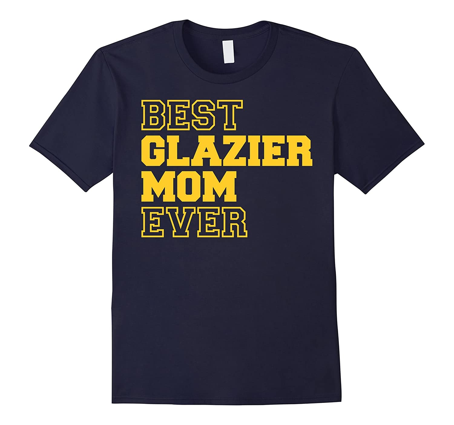 Best Glazier Mom Ever T-Shirt-TD