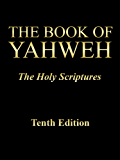 The Book of Yahweh, The Holy Scriptures, Tenth Edition, Ebook Version