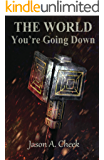 You're Going Down (The World Book 3)