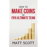 How To Make Coins In FIFA 20 Ultimate Team: A Beginners Guide To Trade From 0-100,000 In One Hour (English Edition)