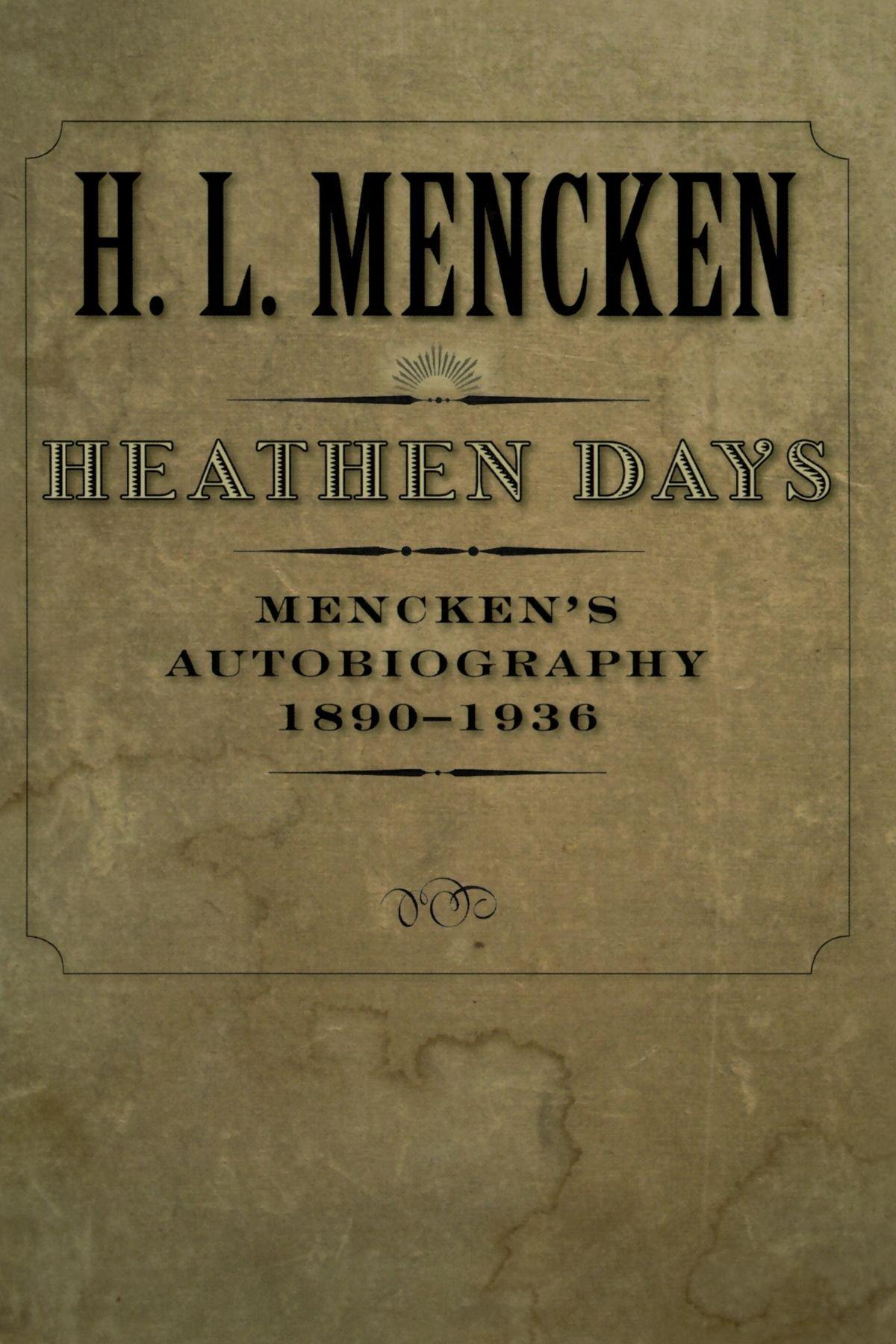 Read Online Heathen Days: Mencken's Autobiography: 1890-1936 (Buncombe Collection) ebook
