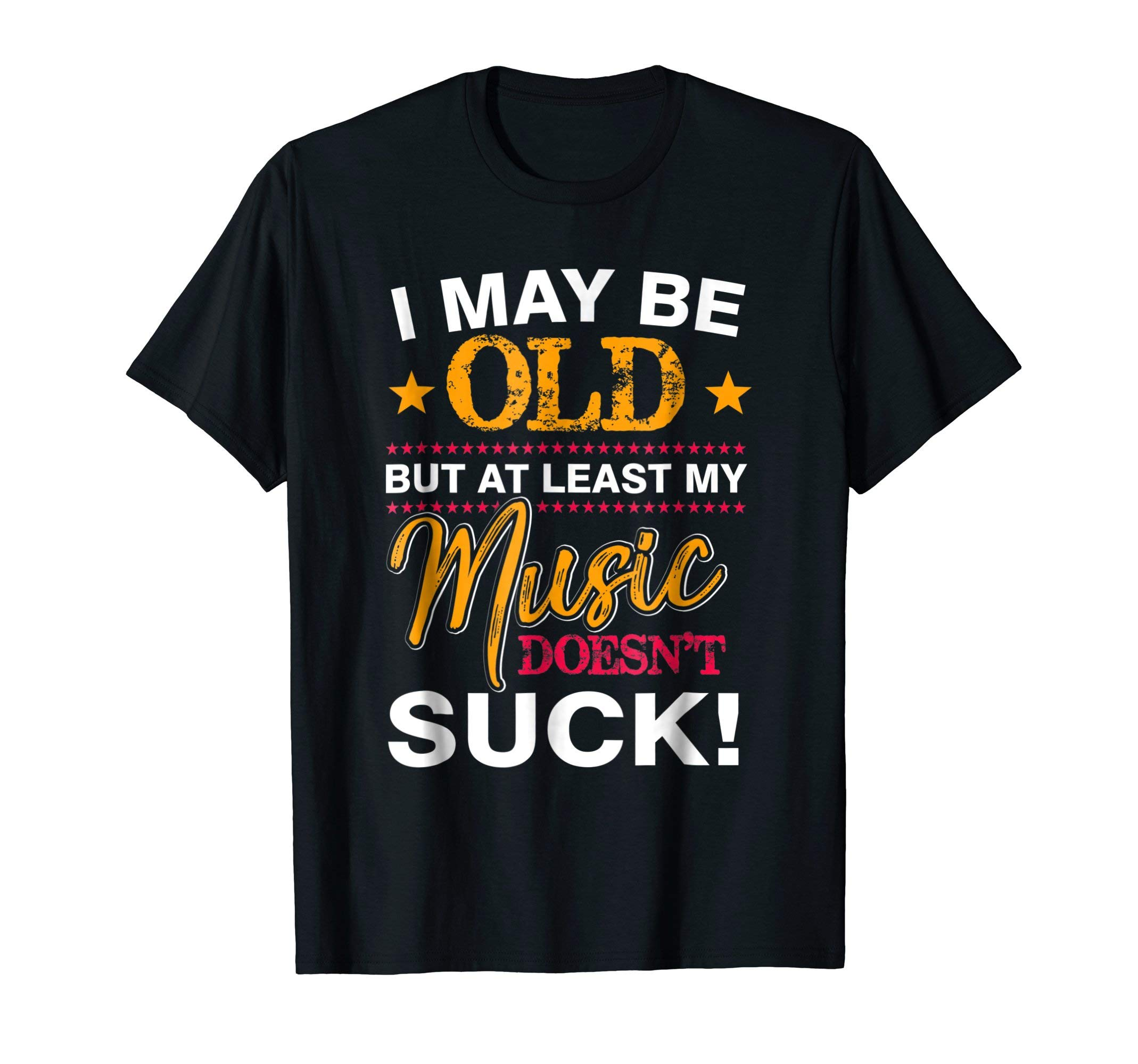 Funny Old Man T-Shirt, Gifts For Men Who Have Everything Tee