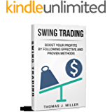 Swing Trading: Boost your profits by  following effective and proven methods