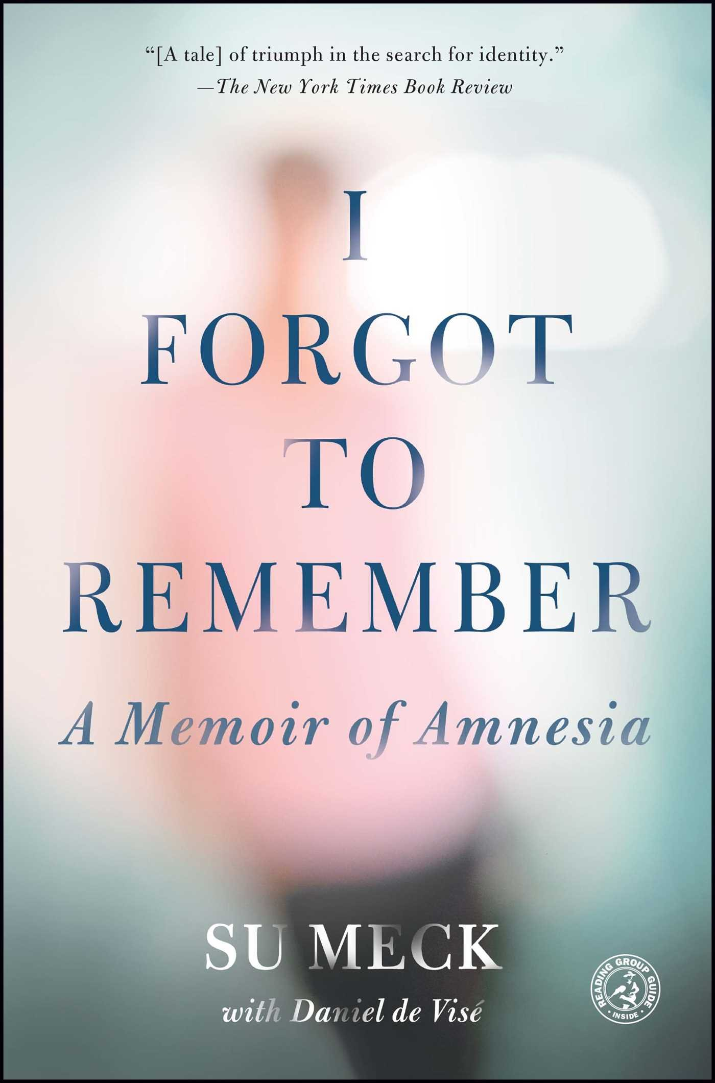 I Forgot To Remember: A Memoir Of Amnesia (simon & Schuster Nonfiction  Original Hardcover): Su Meck, Daniel De Vis�: 9781451685824: Amazon:  Books