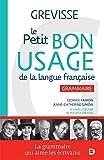 Petit Bon Usage de la langue française (le) : Grammaire