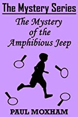 The Mystery of the Amphibious Jeep (The Mystery Series Short Story Book 13) Kindle Edition