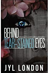 Behind Tear-Stained Eyes: Charting New Waters Filled With Hellfire (Behind The Fake Smile Book 2) Kindle Edition