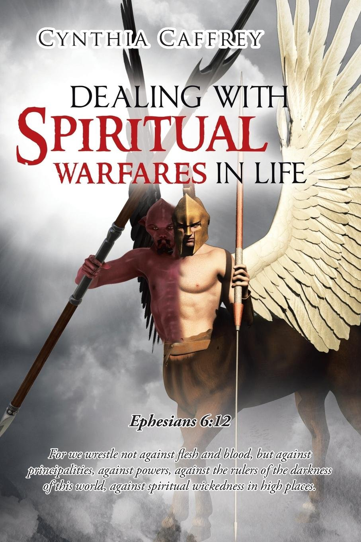 Dealing with Spiritual Warfares in Life- Ephesians 6: 12 ebook