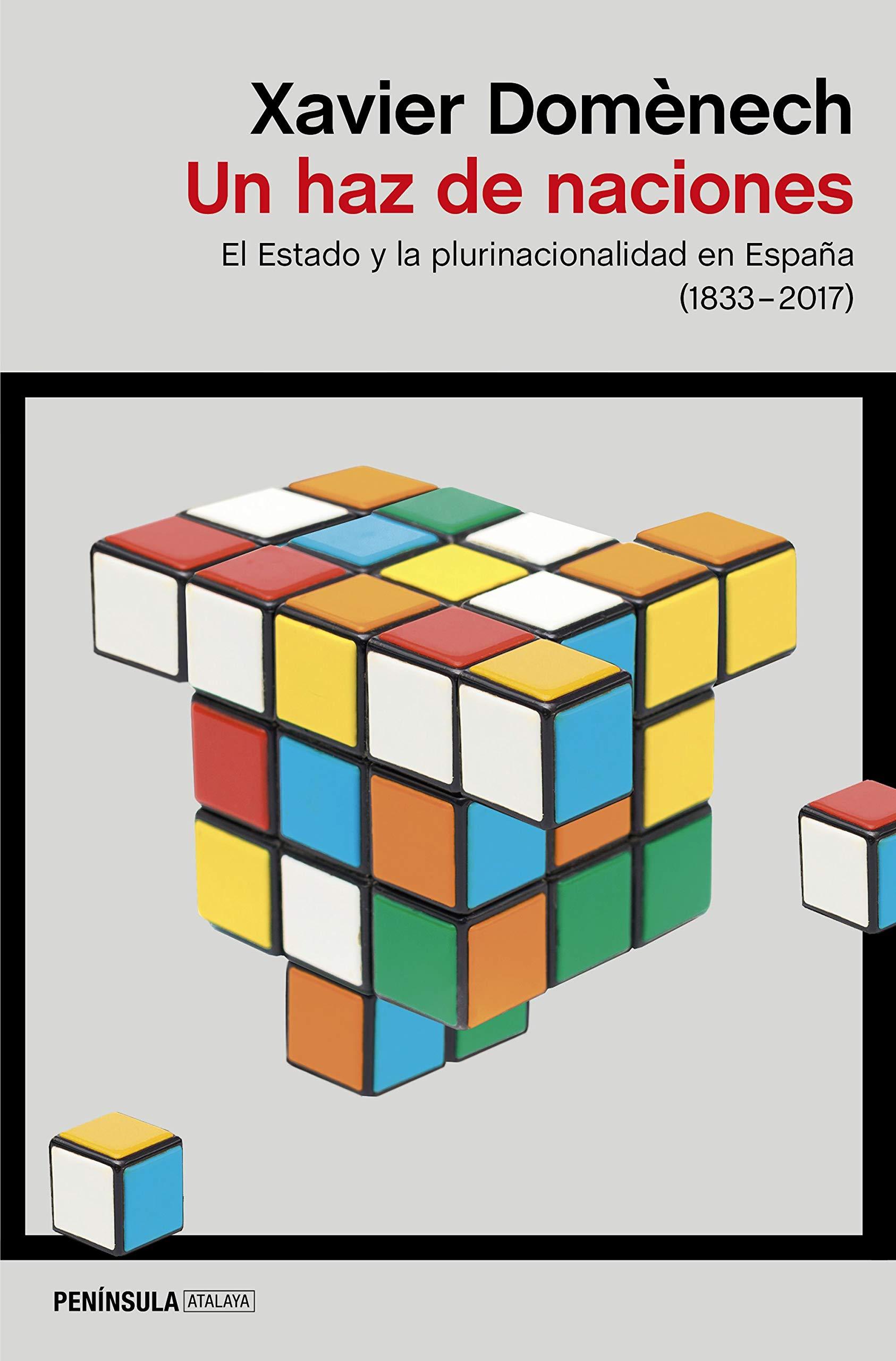 Un haz de naciones: El Estado y la plurinacionalidad en España 1830-2017 ATALAYA: Amazon.es: Domènech, Xavier: Libros