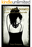 Assuming Names: a con artist's masquerade (Criminal Mischief Book 1) (English Edition)