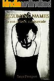 Assuming Names: a con artist's masquerade (Criminal Mischief Book 1) (English Edition)