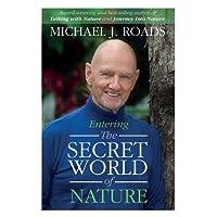 Entering the Secret World of Nature