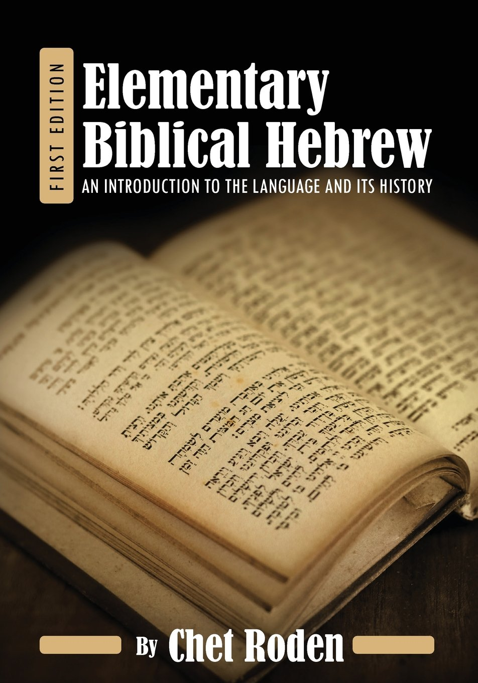 Elementary Biblical Hebrew: An Introduction to the Language and its History by Cognella Academic Publishing