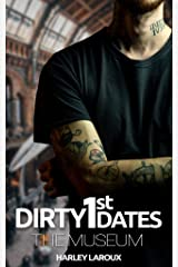 Dirty First Dates: The Museum: An Erotic Short Story Kindle Edition