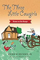 The Three Little Cowgirls: Home On The Range