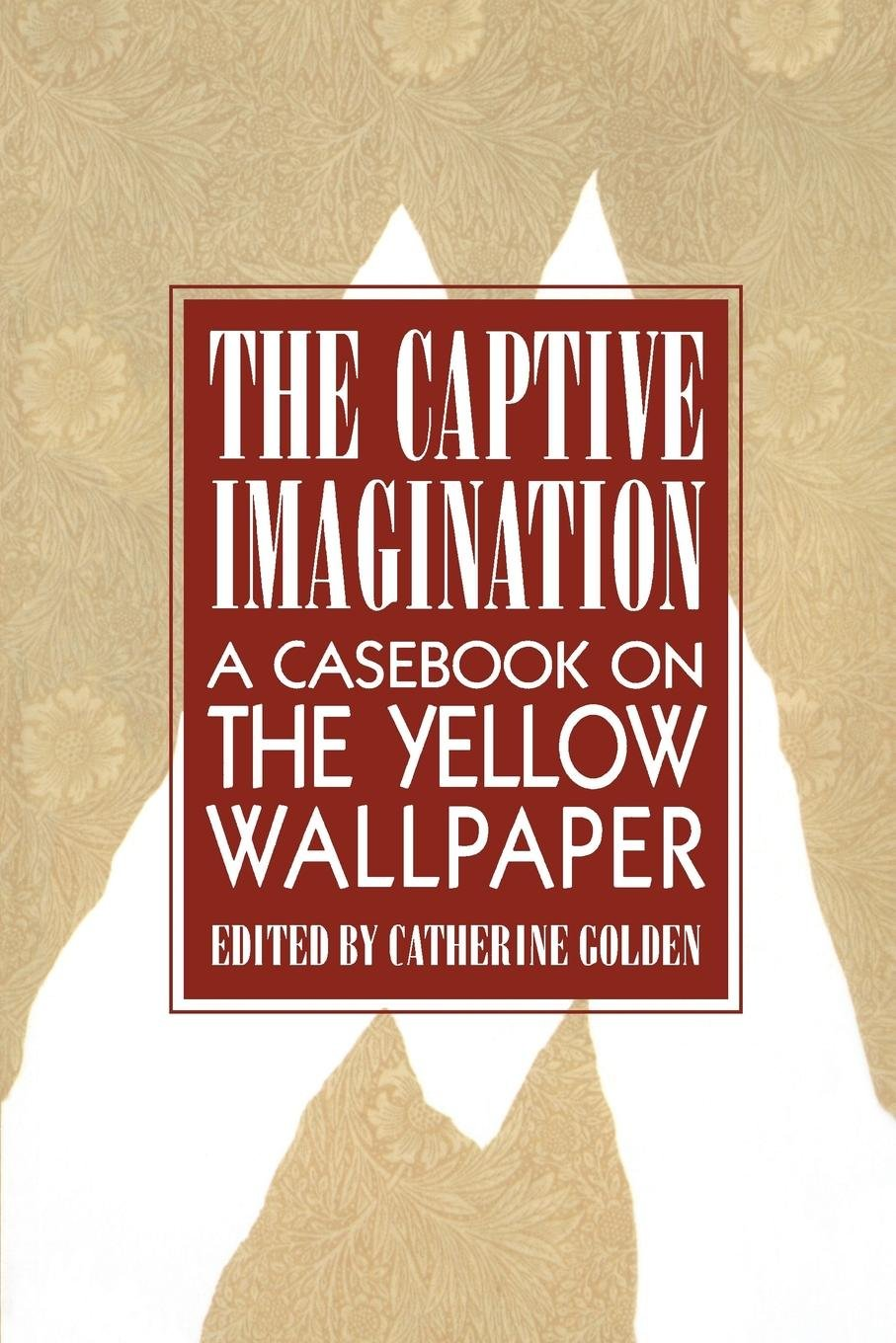 the captive imagination a casebook on the yellow