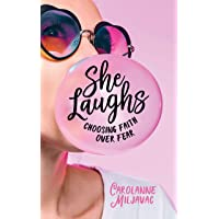 She Laughs: Choosing Faith over Fear