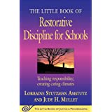The Little Book of Restorative Discipline for Schools: Teaching Responsibility; Creating Caring Climates (The Little Books of