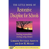 The Little Book of Restorative Discipline for Schools: Teaching Responsibility; Creating Caring Climates (The Little…