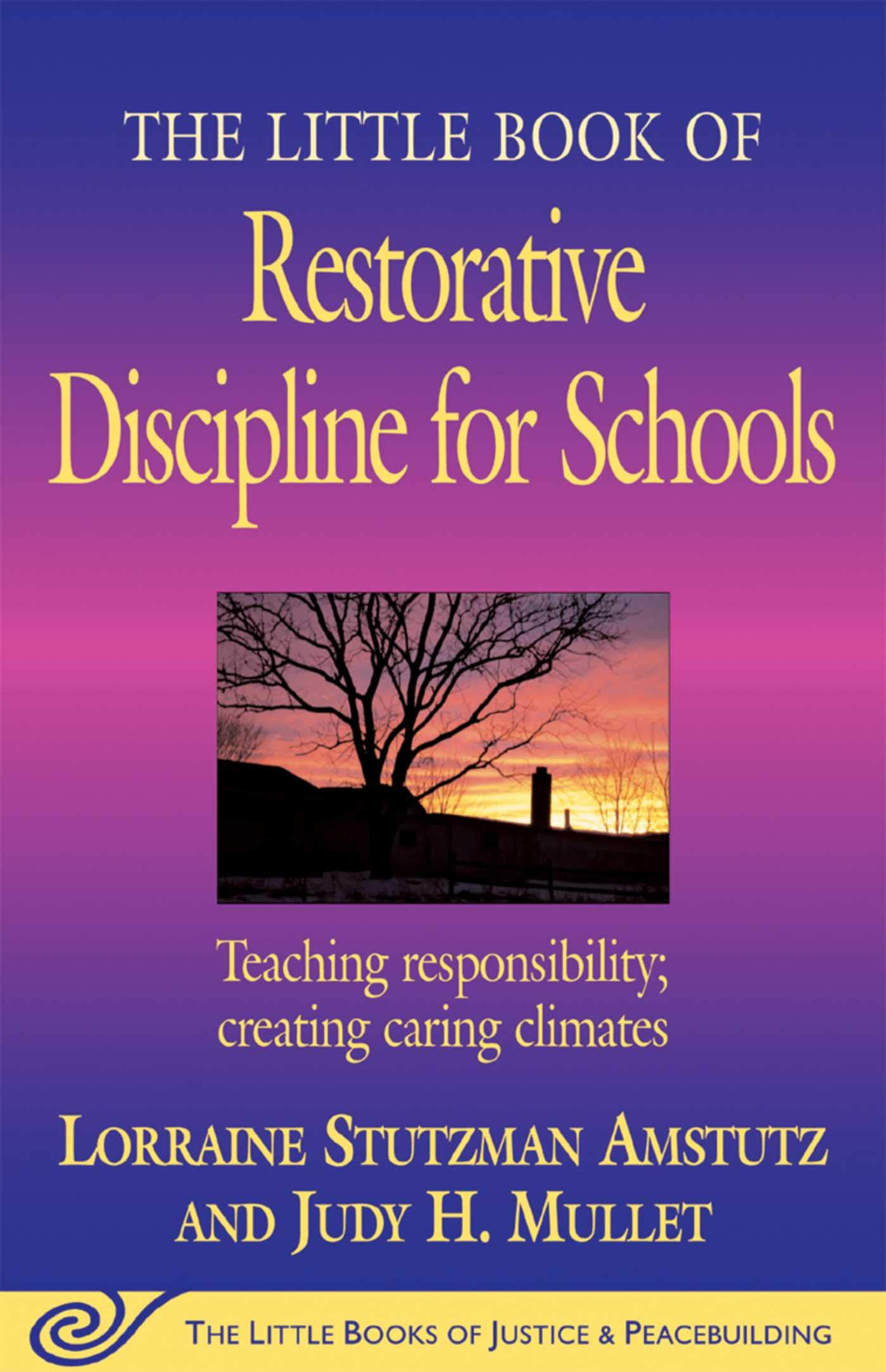 The Little Book of Restorative Discipline for Schools: Teaching ...