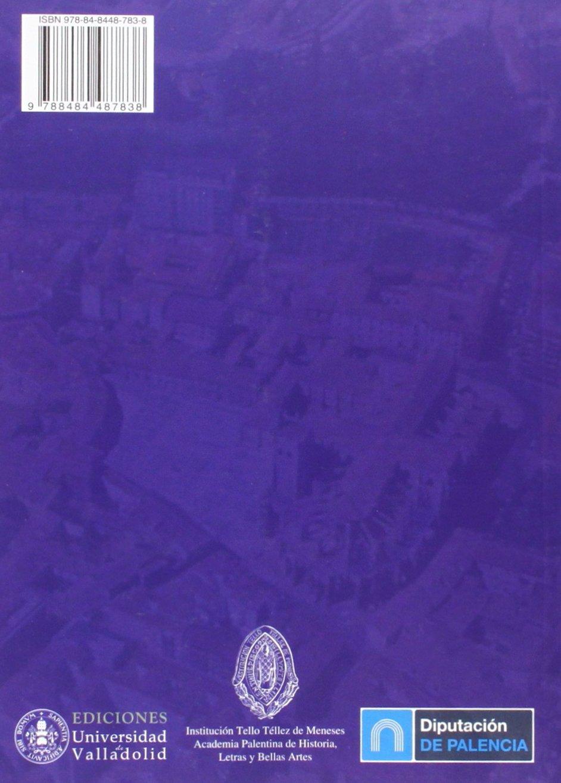 Palencia 1950-2010 . Evolución urbana de una ciudad media: Amazon ...