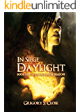 In Siege of Daylight (The Compendium of Light, Dark & Shadow Book 1)