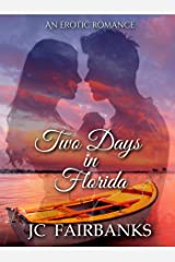 Two Days In Florida (Love and Desire Book 1) Kindle Edition