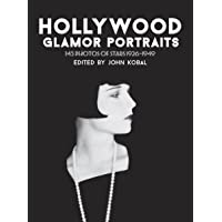 Hollywood Glamor Portraits: 145 Portraits of Stars, 1926-49