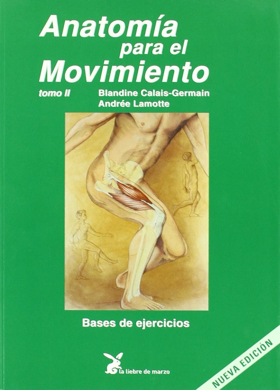 Anatomía para el movimiento. Bases de ejercicios - Tomo II Cuerpo Y ...