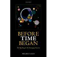 Before Time Began: The Big Bang and the Emerging Universe (English Edition)
