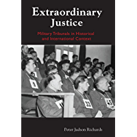 Image for Extraordinary Justice: Military Tribunals in Historical and International Context