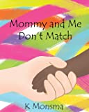 Mommy and Me Don't Match