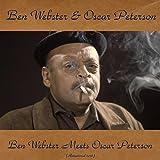 Ben Webster Meets Oscar Peterson (Remastered 2016)