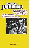 Analyser un film: De l'émotion à l'interprétation